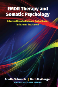 EMDR Therapy and Somatic Psychology Book Dr. Arielle Schwartz