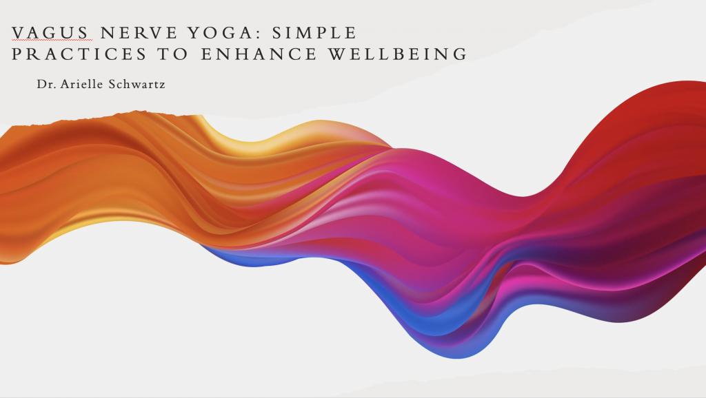 Vagus Nerve Yoga Dr. Arielle Schwartz