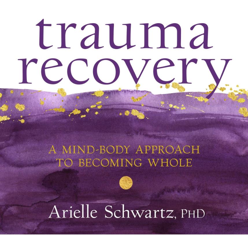 Dr. Arielle Schwartz Sounds True Trauma Recovery